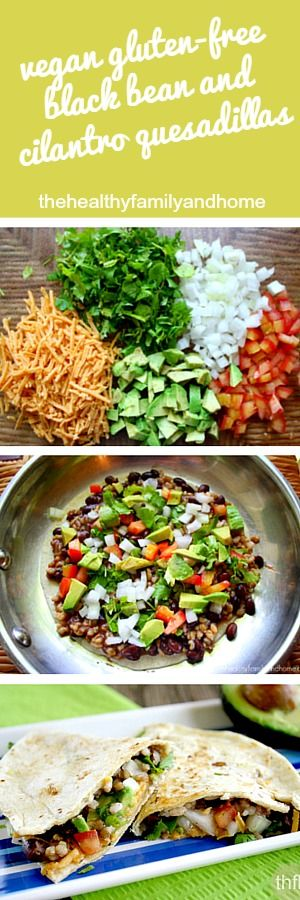 Vegan Gluten-Free Black Bean and Cilantro Quesadillas...vegan, gluten-free and dairy-free | The Healthy Family and Home | #vegan #glutenfree #quesadillas