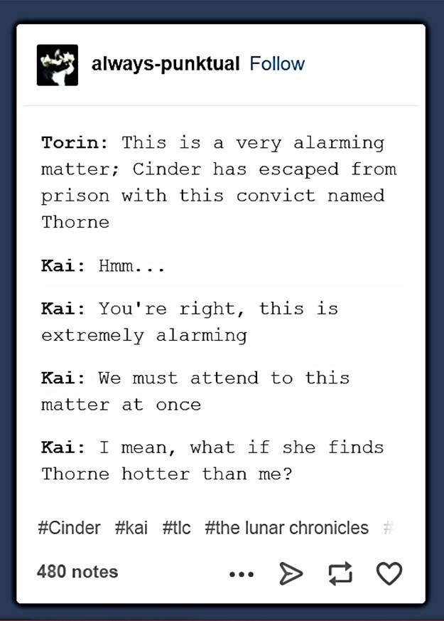 There is literally nothing that can take cinder away from you kai don't worry #tlc | Text Post |