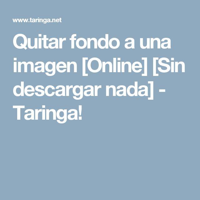 Quitar fondo a una imagen [Online] [Sin descargar nada] - Taringa!