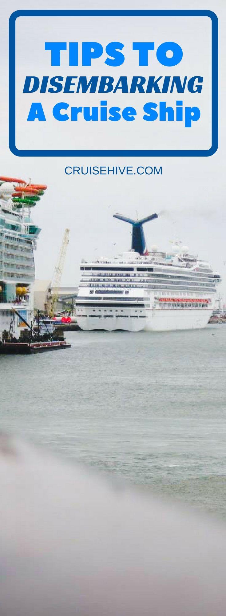 Tips To Disembarking A Cruise Ship Cruise Ship Cruise Travel Cruise
