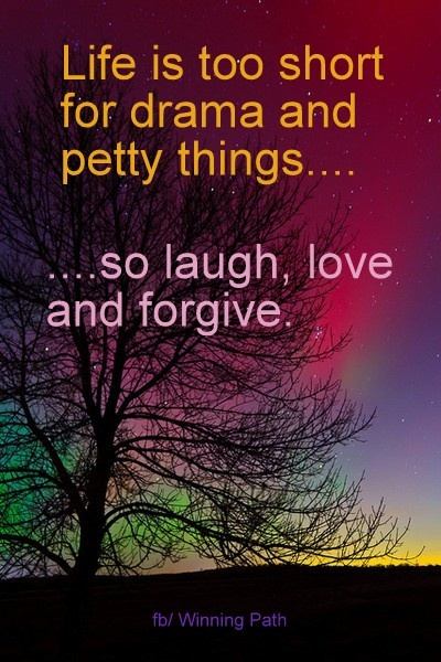 Life Is Too Short For Drama Petty Things So Laugh