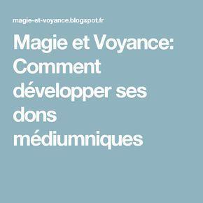Magie et Voyance: Comment développer ses dons médiumniques