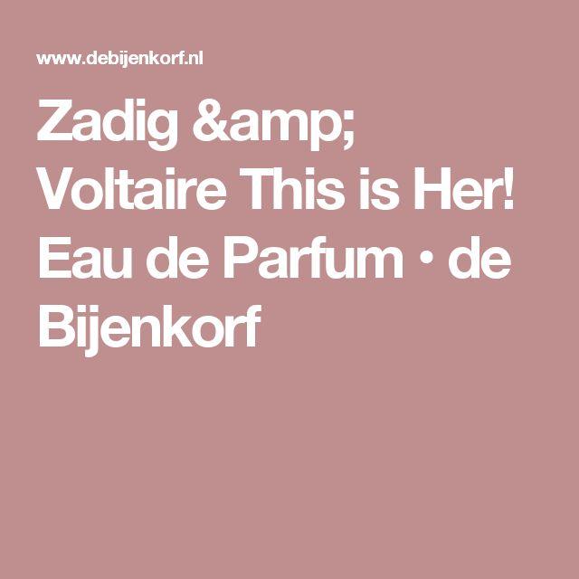 Zadig & Voltaire This is Her! Eau de Parfum • de Bijenkorf