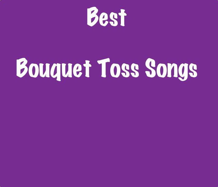 Best 25 Bouquet Toss Songs Ideas On Pinterest