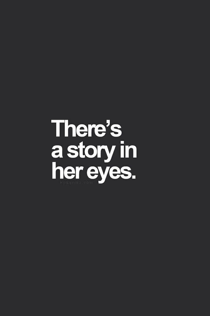Her eyes will tell.