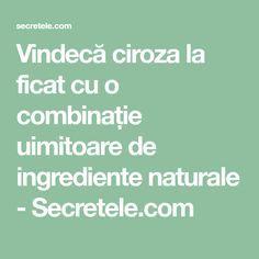 Vindecă ciroza la ficat cu o combinație uimitoare de ingrediente naturale - Secretele.com