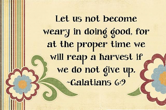 galations 6:9: Scripture, Good Morning, Mornings, Memory Verses