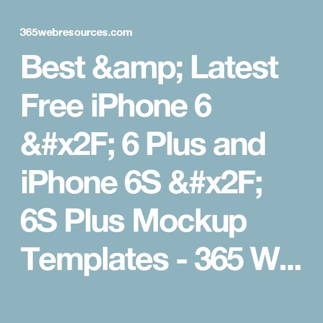 Best & Latest Free iPhone 6 / 6 Plus and iPhone 6S / 6S Plus Mockup Templates - 365 Web Resources