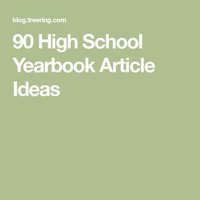 90 High School Yearbook Article Ideas