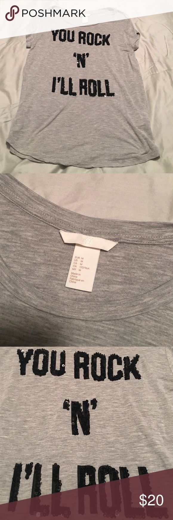 H&M tshirt with sequence quote H&M tshirt in gray with sequins quote. Very cute under a blazer. Barely worn. H&M Tops Tees - Short Sleeve