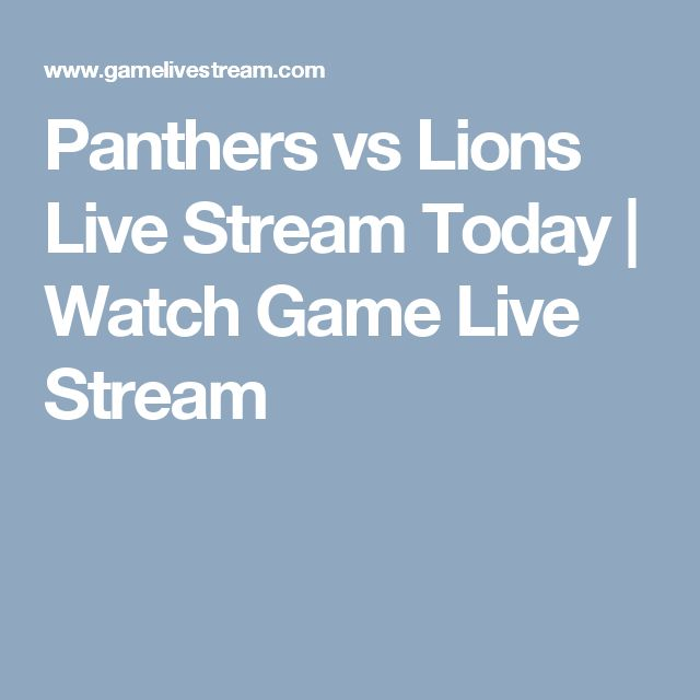 Panthers vs Lions Live Stream Today | Watch Game Live Stream