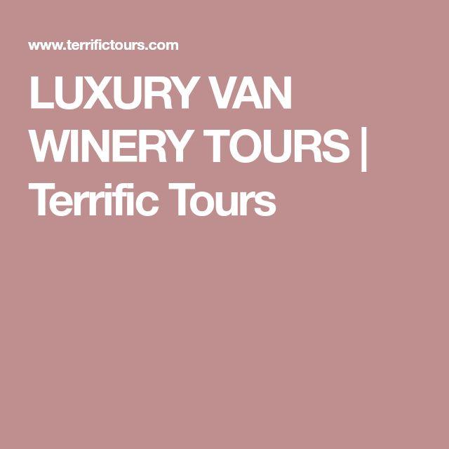 LUXURY VAN WINERY TOURS   Terrific Tours