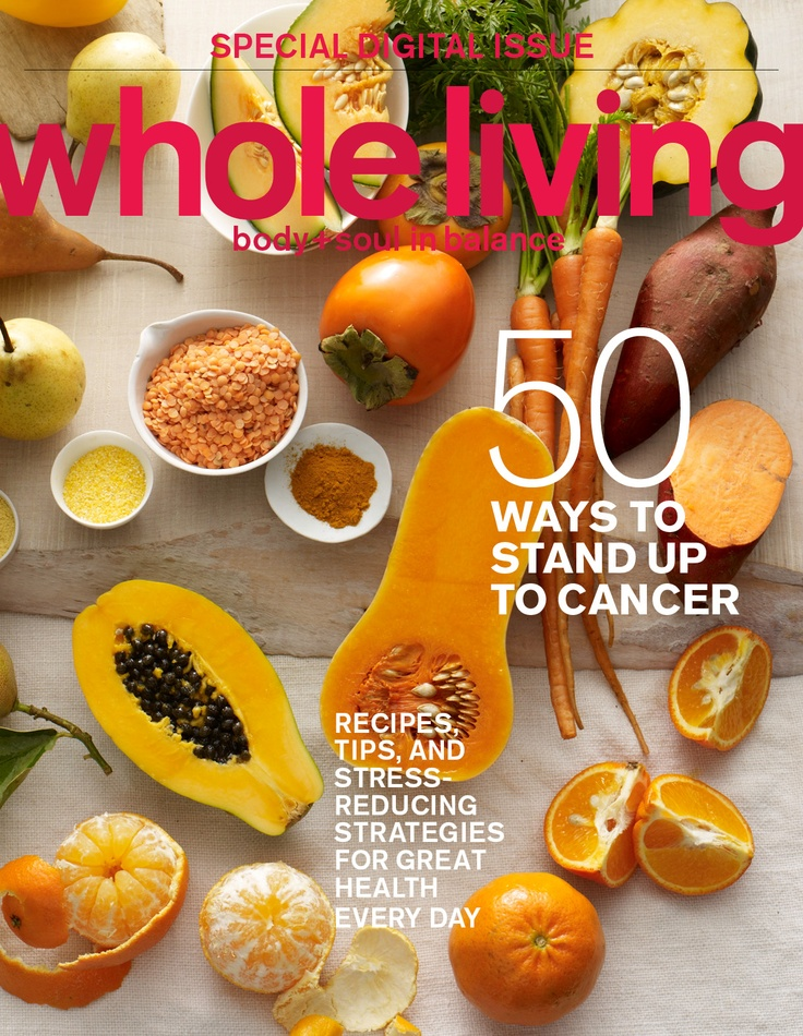 Discover recipes and fresh tips for the fight against cancer. Each time this digital issue is viewed, we'll make a donation to Stand Up to Cancer, Wholeliving.com