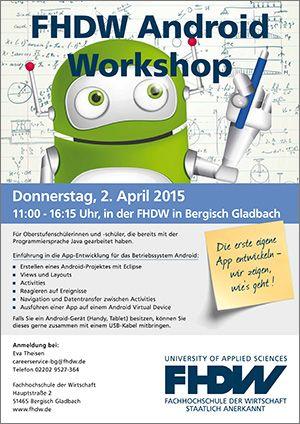 Für Schülerinnen und Schüler: FHDW Android Workshop - Donnerstag, 2. April 2015, 11:00 - 16:15 Uhr, FHDW in Bergisch Gladbach - Angesprochen sind Oberstufenschülerinnen und -schüler, die bereits mit der Programmiersprache Java gearbeitet haben. Die FHDW führt Sie ein in die App-Entwicklung für das Betriebssystem Android.