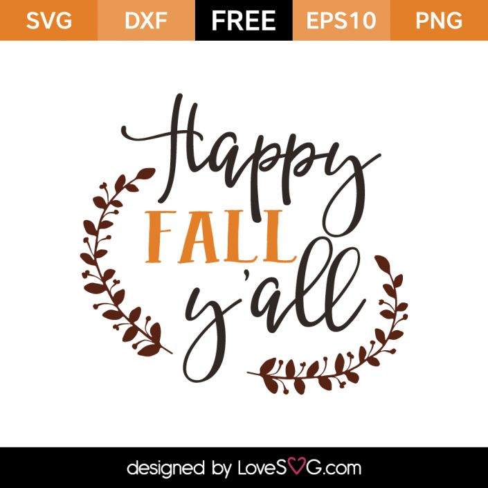 *** FREE SVG CUT FILE for Cricut, Silhouette and more *** Happy Fall Y'all