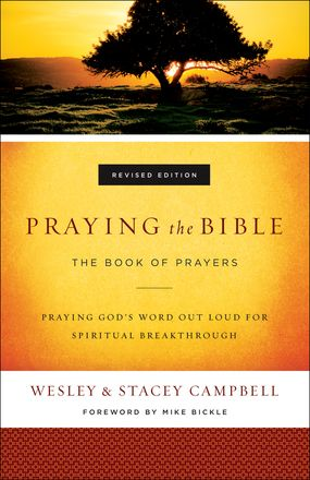 Praying the Bible: The Book of Prayers, Revised Edition by Wesley and Stacey Campbell, September 2016