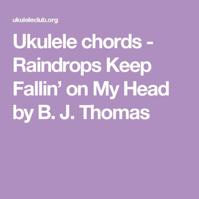 Ukulele chords - Raindrops Keep Fallin' on My Head by B. J. Thomas
