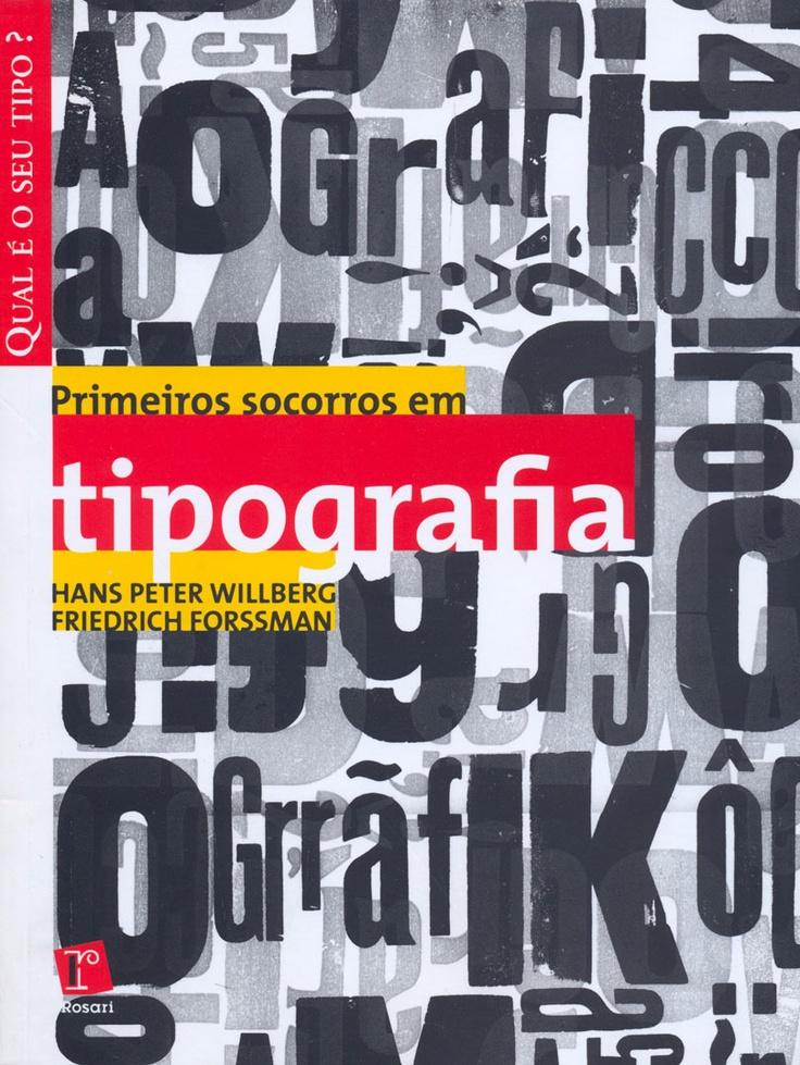 24 best livros que valem a pena ler images on pinterest livros primeiros socorros em tipografia hans peter willbergfriedrich forssman fandeluxe Images