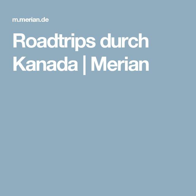 Roadtrips durch Kanada | Merian