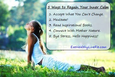 5 Ways to Regain Your Sense of Inner Calm | Eating Healthy & Living Fit - EatHealthyLiveFit.com
