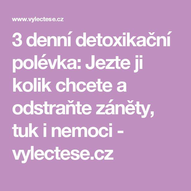 3 denní detoxikační polévka: Jezte ji kolik chcete a odstraňte záněty, tuk i nemoci - vylectese.cz