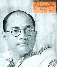 http://en.wikipedia.org/wiki/Subash_Chandra_Bose