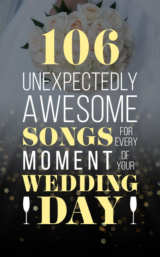 106 Unexpectedly Awesome Songs For Every Moment Of Your Wedding Day More