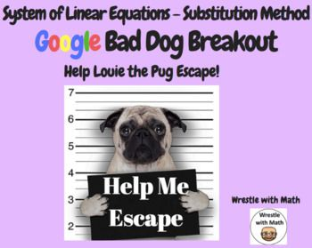 System of Linear Equations (Substitution Method) – Bad Dog Breakout for Google
