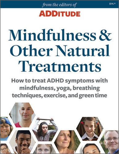 'Mindfulness and Other Natural Treatments for ADHD Symptoms' explains how to manage ADD symptoms with meditation