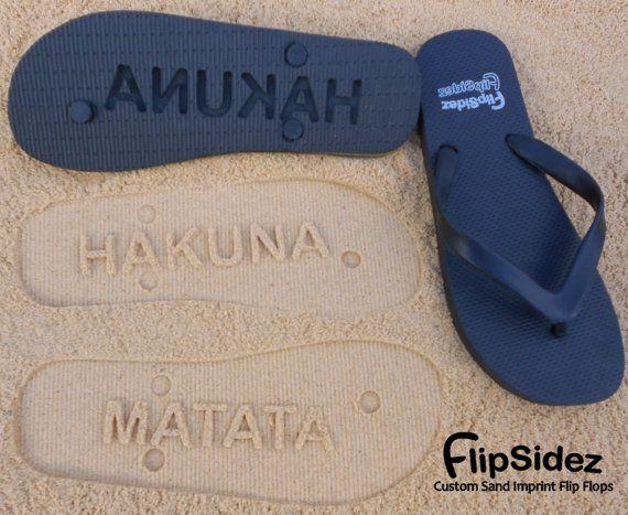 Hakuna Matata  Sand Imprint Flip Flops by FlipSideFlipFlops, $19.95 I WANT!!!!