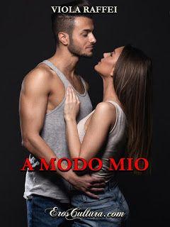 """La biblioteca della Ele : Recensione #23: """"A MODO MIO"""" di Viola Raffei"""