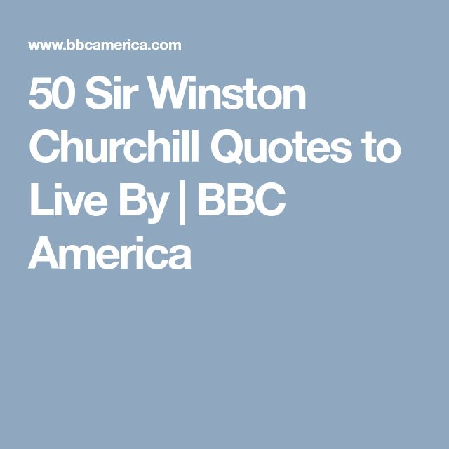 50 Sir Winston Churchill Quotes to Live By | BBC America
