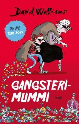 #DavidWalliams #Gangsterimummi #Tammikirjat #kirja #huumori