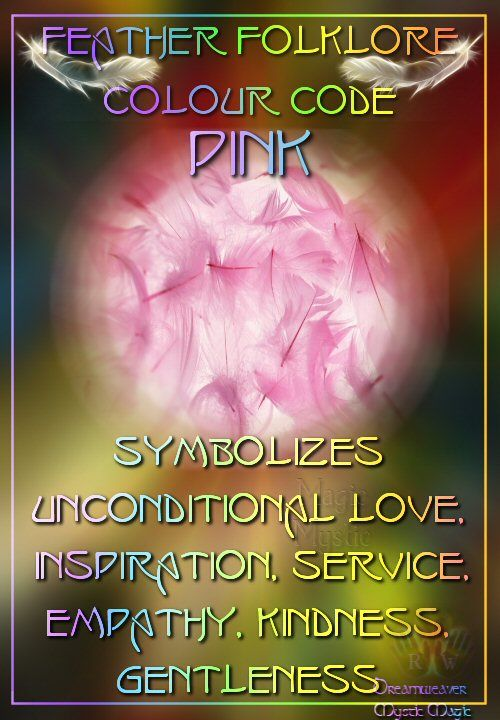 Pink Feathers - Symbolizes Unconditional love, inspiration, service, empathy, kindness, gentleness,