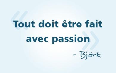 « Tout doit être fait avec passion » - Björk #citations