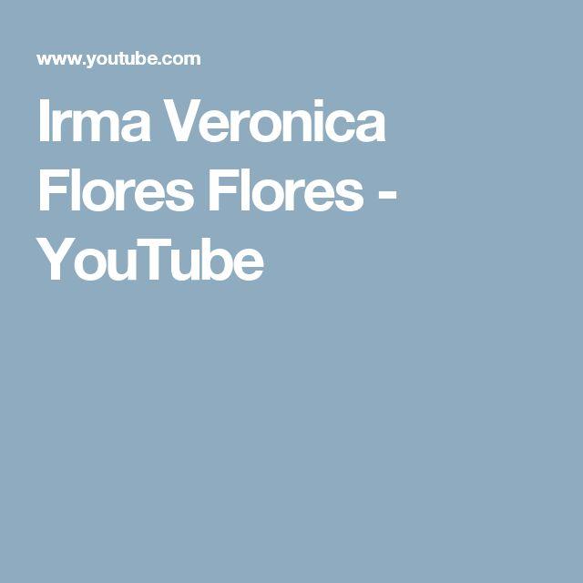 Irma Veronica Flores Flores  - YouTube