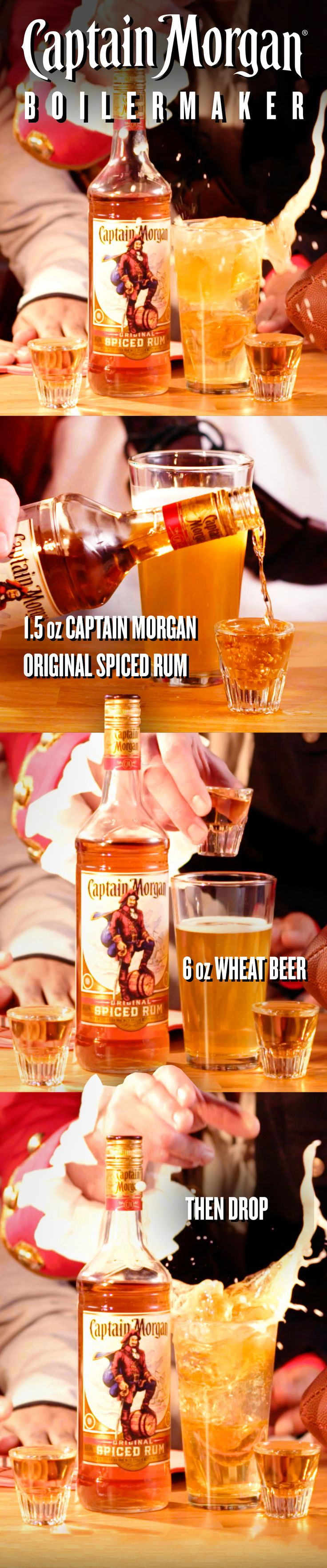 Gear up on game day and follow the Captain's play call for the perfect drink–1.5 oz of Captain Morgan Original Spiced Rum and 6 oz of your favorite wheat beer. Just pour, drop, and cheer on your alma mater with the Captain's Boilermaker.