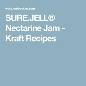 SURE.JELL® Nectarine Jam - Kraft Recipes