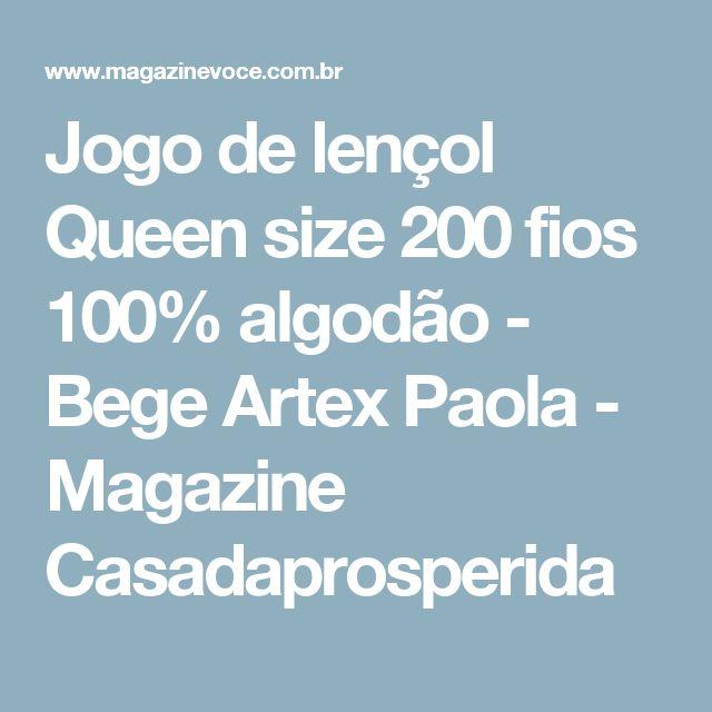 Jogo de lençol Queen size 200 fios 100% algodão - Bege Artex Paola - Magazine Casadaprosperida
