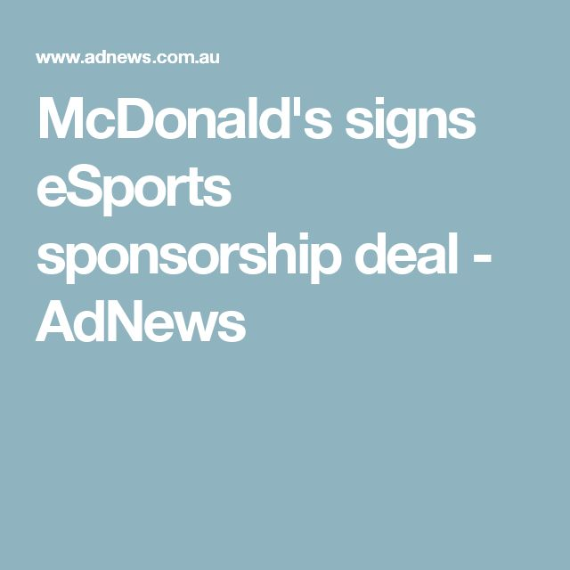 McDonald's signs eSports sponsorship deal - AdNews