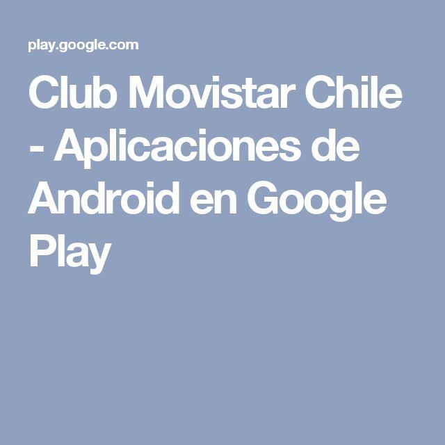 Club Movistar Chile - Aplicaciones de Android en Google Play