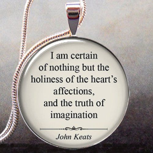 John Keats quotation pendant, inspirational quote on love, affectio......