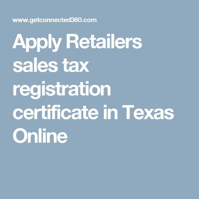 Apply Retailers sales tax registration certificate in Texas Online
