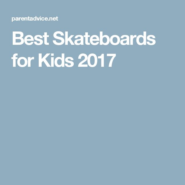 Best Skateboards for Kids 2017