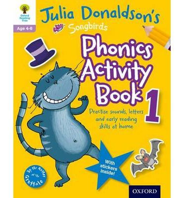 Oxford Reading Tree Songbirds: Julia Donaldson's Songbirds Phonics Activity Book 1
