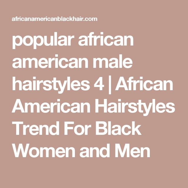 popular african american male hairstyles 4 | African American Hairstyles Trend For Black Women and Men