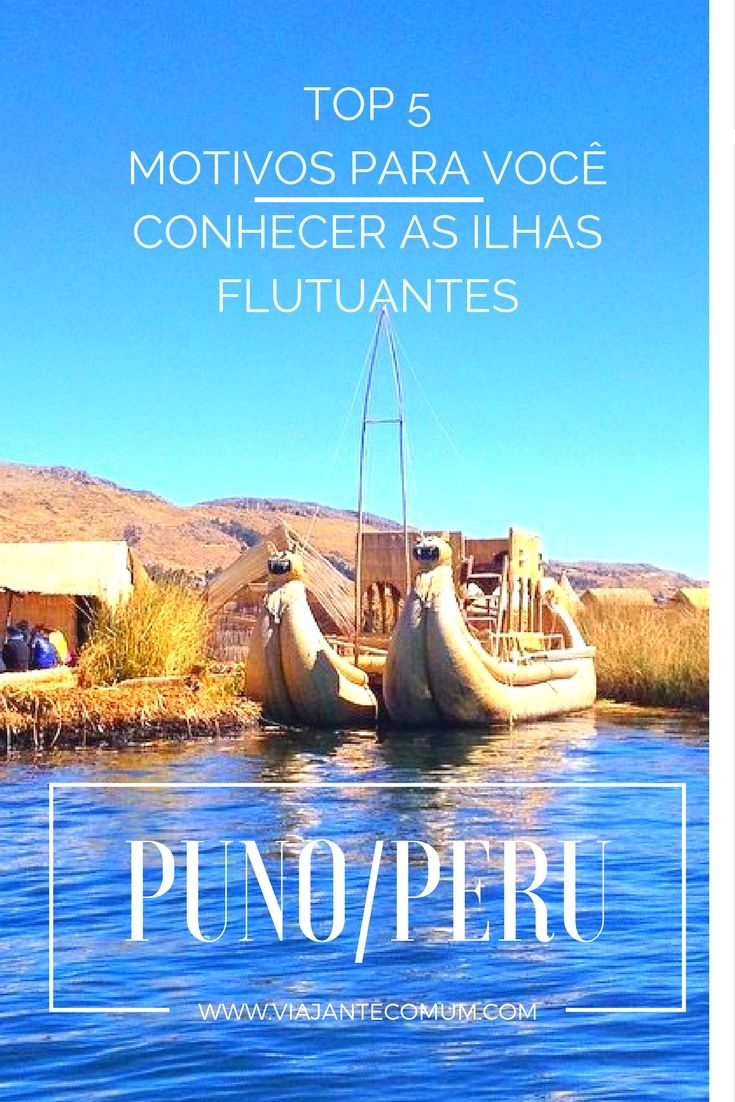 Já imaginou caminhar sobre uma ilha flutuante?! Em Puno, no Peru você vai encontrar as ilhas flutuantes dos Uros no Lago Tuticaca! Incrível!