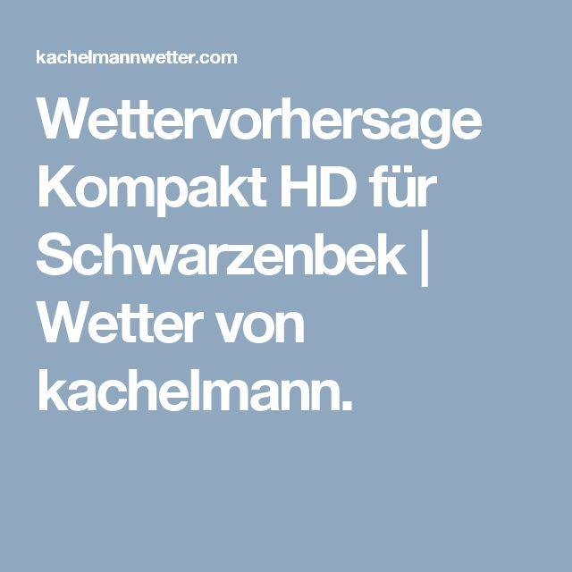 Wettervorhersage Kompakt HD für Schwarzenbek | Wetter von kachelmann.