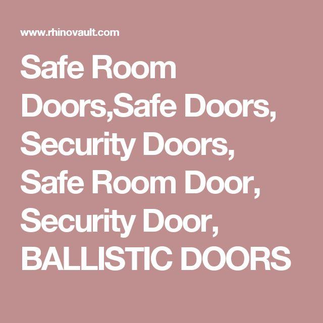 Safe Room Doors,Safe Doors, Security Doors, Safe Room Door, Security Door, BALLISTIC DOORS