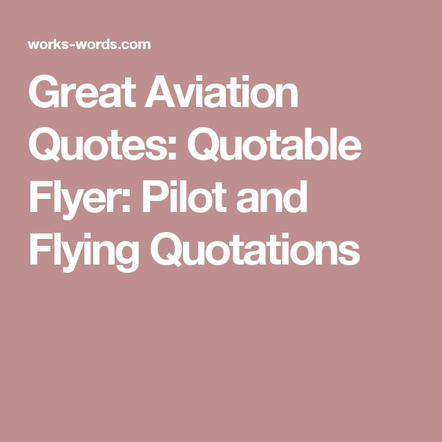 Time Flies When You Re Having Fun Quote: 17 Best Aviation Quotes On Pinterest